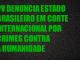 PV denuncia Estado brasileiro em corte internacional por crimes contra a humanidade